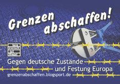 Grenzen abchaffen! Gegen Deutsche Zustände und Festung Europa